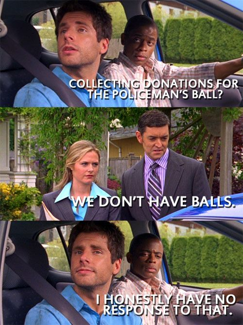 I've been hoping for DAYS that I would find this. Favorite Psych line ever!