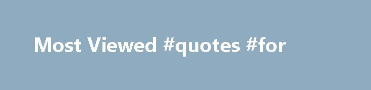 Most Viewed #quotes #for http://quote.remmont.com/most-viewed-quotes-for/  Why Choose Us? We are the channel for all prison-related issues. We're dedicated to help bring forth change that will help educate, train, reform and ultimately reduce our inmate population. Get more information Did You Know? The U.S. has the highest rate of incarceration in the world and male racial minorities are incarcerated at disproportionate […]