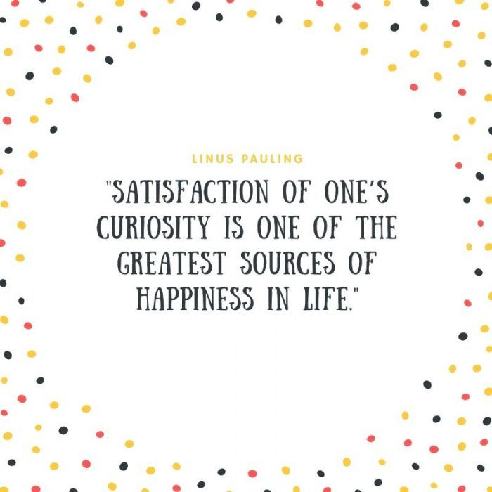 33 Bold Inspiring Quotes On Curiosity And Learning Inspirational Quotes Inspirational Quotes Motivation Wise Quotes