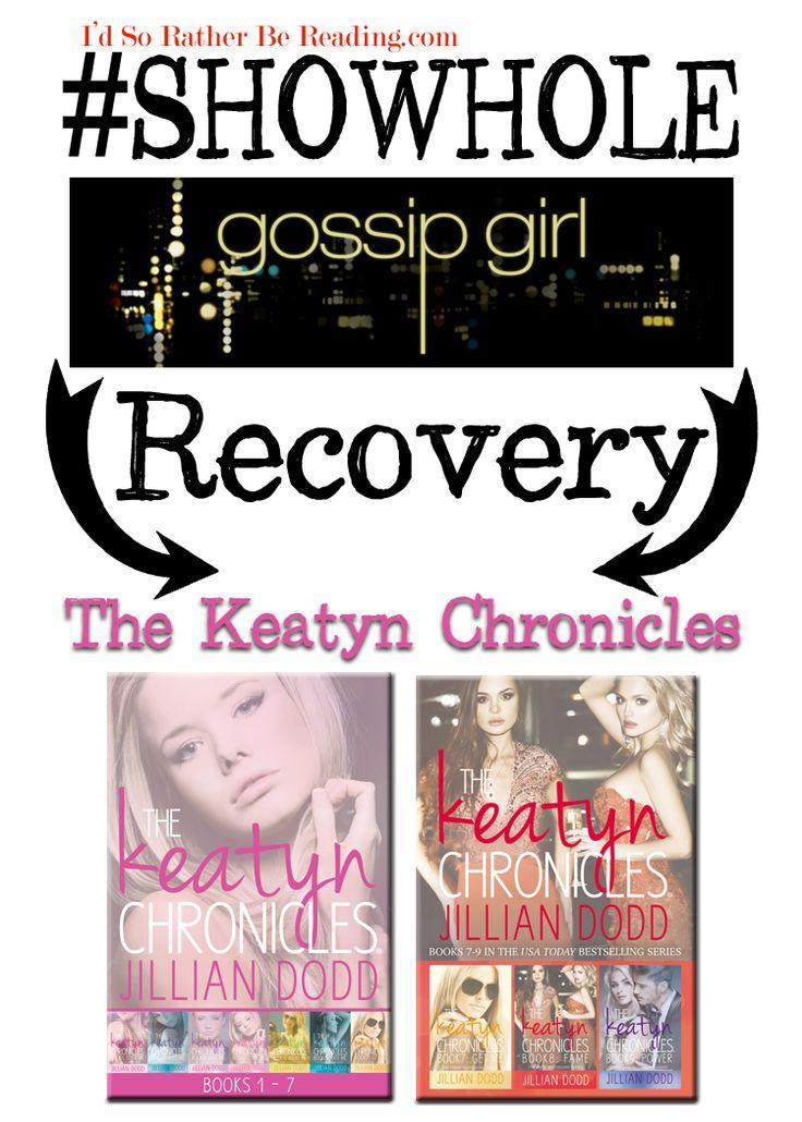 #SHOWHOLE recovery Gossip girl The Keatyn Chronicles #soratherread