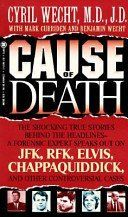 Cause of Death by Cyril Wecht, http://www.amazon.com/dp/0785752552/ref=cm_sw_r_pi_dp_Nvzntb00XJFW8