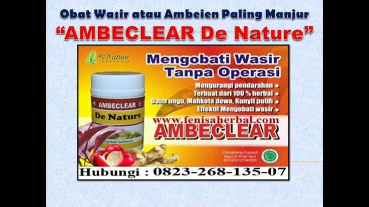 http://youtu.be/w6mKDObeQY4  _Solusi ampuh mengobati wasir / ambeien, dengan Obat  Wasir Herbal Ambeclear, dijamin aman tanpa efek samping,  Untuk informasi lebih lanjut obat khusus Wasir : SMS/Telp : 082326813507