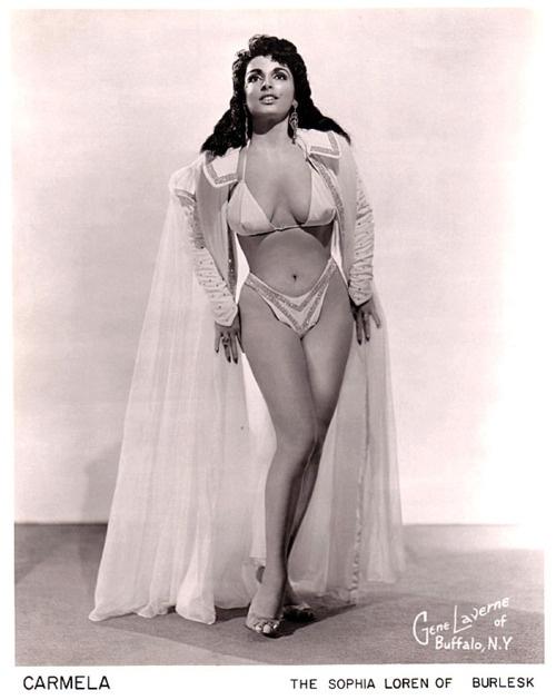 "Carmella (aka. Carmela Rickman)    Known as ""The Sophia Loren Of Burlesk"", Ms. Rickman passed away in 2008.."
