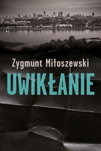 Uwikłanie - Miłoszewski Zygmunt za 34,99 zł   Książki empik.com