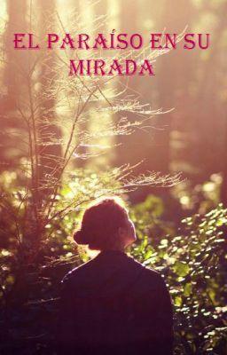 """Leer """"El paraíso en su mirada - Capítulo 7"""" #wattpad #adolescentes"""