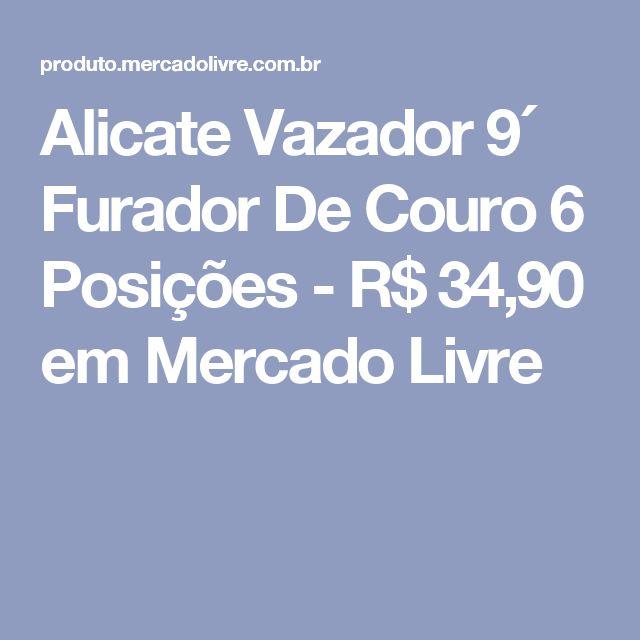 Alicate Vazador 9´ Furador De Couro 6 Posições - R$ 34,90 em Mercado Livre