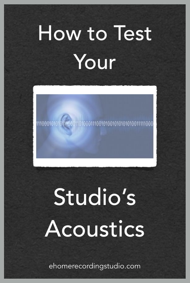 How to Test Your Studio's Acoustics http://ehomerecordingstudio.com/testing-studio-acoustics/