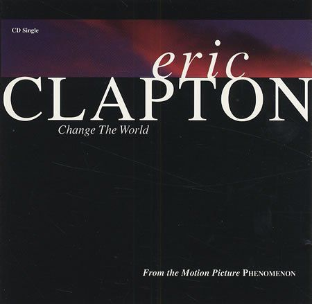 Eric Clapton Albums Eric Clapton Change The World Danny