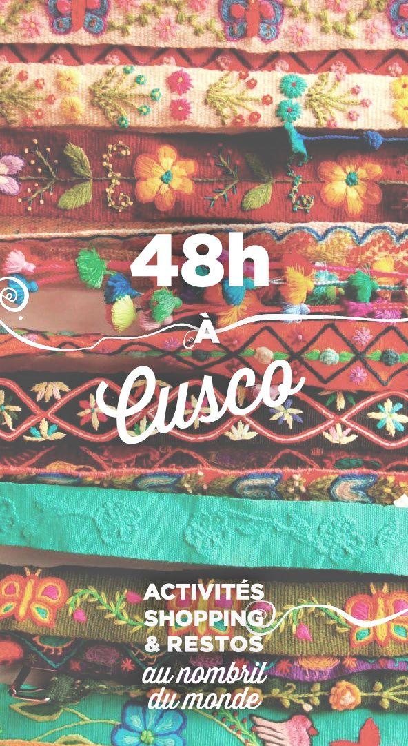 Que faire à Cusco en 48h top chrono: les visites incontournables, nos arrêts shopping préférés et les restos à découvrir. **Pour tous les budgets**