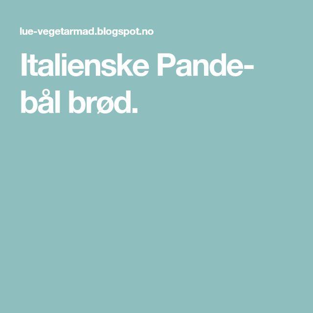 Italienske Pande- bål brød.