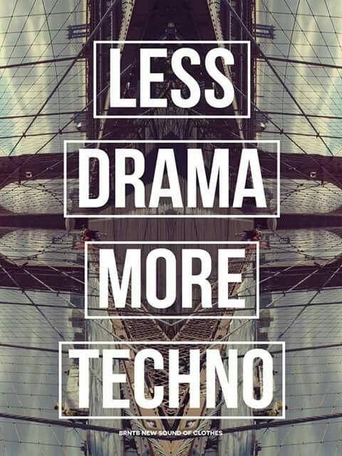 #lessdramamoretechno
