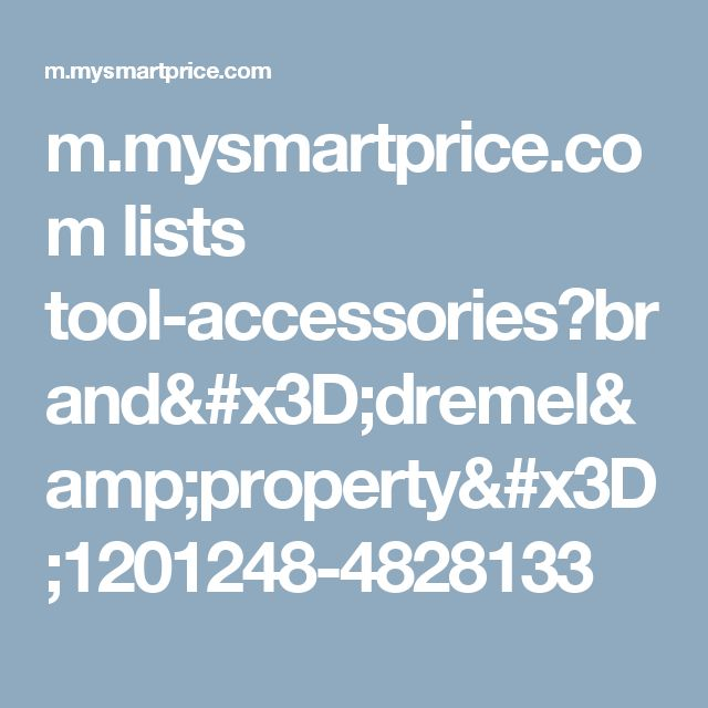 m.mysmartprice.com lists tool-accessories?brand=dremel&property=1201248-4828133