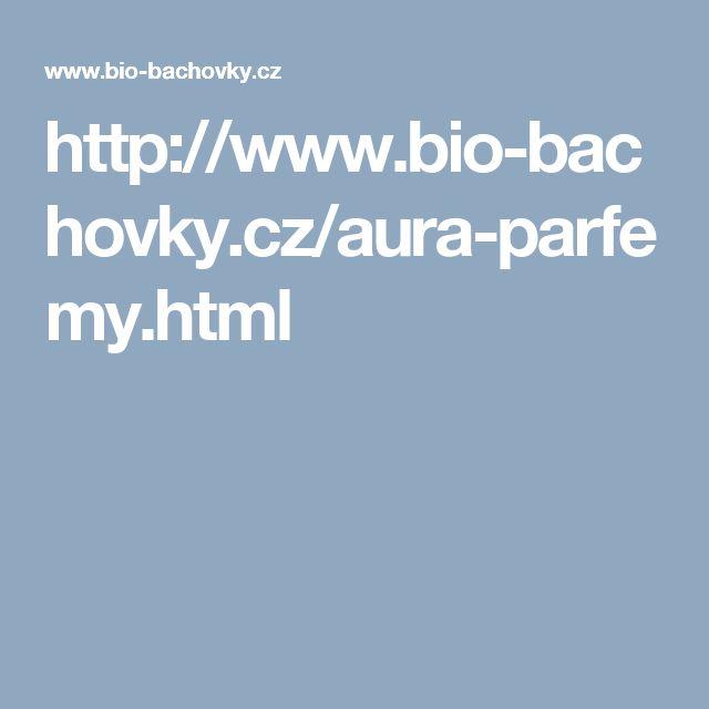 http://www.bio-bachovky.cz/aura-parfemy.html