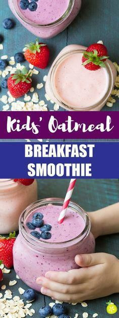 Kid Favorite Oatmeal Breakfast Smoothie! (Blueberry or Strawberry) A healthy bre…