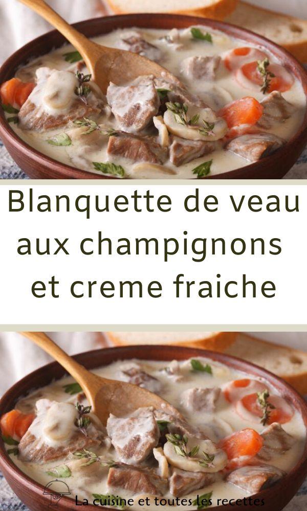 Blanquette de veau aux champignons et creme fraiche en 2020 | Recette blanquette, Blanquette de ...