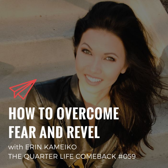 In this episode of The Quarter Life Comeback podcast, I chat to Erin Kameiko about dealing with fear, living to your values & the importance of self-love.  Get the full show notes at http://bryanteare.com/overcome-fear-revel-erin-kameiko/