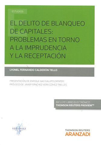 El delito de blanqueo de capitales : problemas en torno a la imprudencia y la receptación / Lyonel Fernando Calderón Tello.     Thomson Reuters Aranzadi, 2016