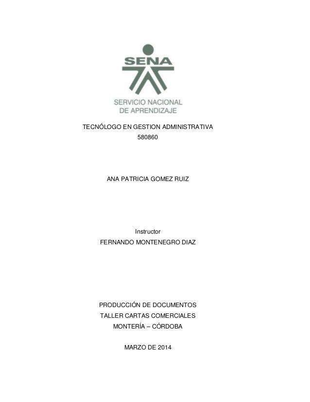 TECNÓLOGO EN GESTION ADMINISTRATIVA 580860 ANA PATRICIA GOMEZ RUIZ Instructor FERNANDO MONTENEGRO DIAZ PRODUCCIÓN DE DOCUM...