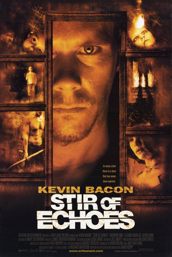"""Stir of Echoes"" > 1999 > Directed by: David Koepp > Horror / Mystery / Psychological Thriller / Haunted House Film / Supernatural Thriller"