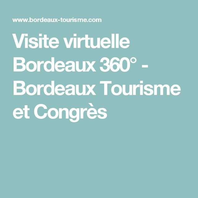Visite virtuelle Bordeaux 360° - Bordeaux Tourisme et Congrès