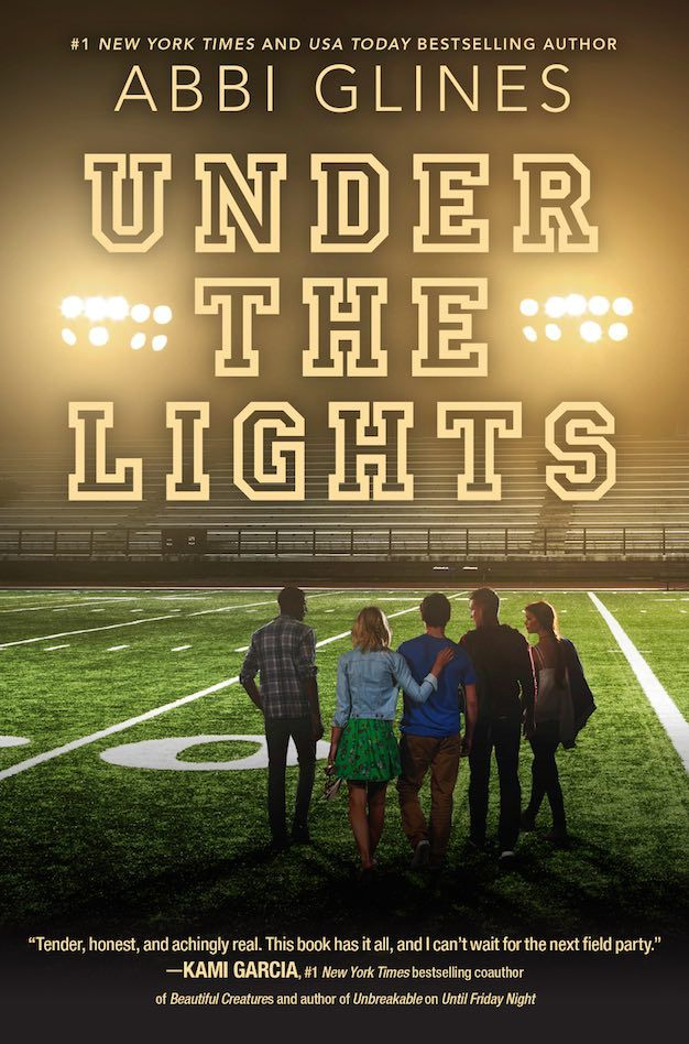 Under the Lights (The Field Party #2) by Abbi Glines – out Aug. 23, 2016 (click to purchase)