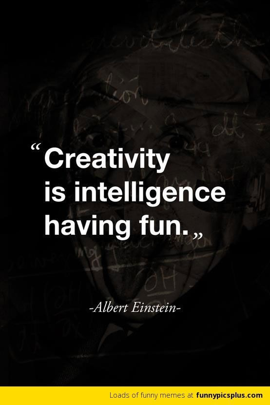 """Get Creative"" ""Have Fun"""