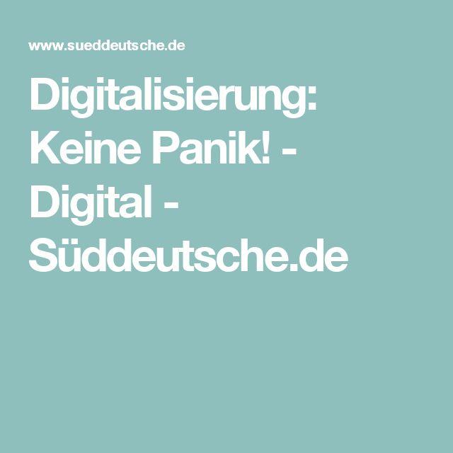 Digitalisierung: Keine Panik! - Digital - Süddeutsche.de
