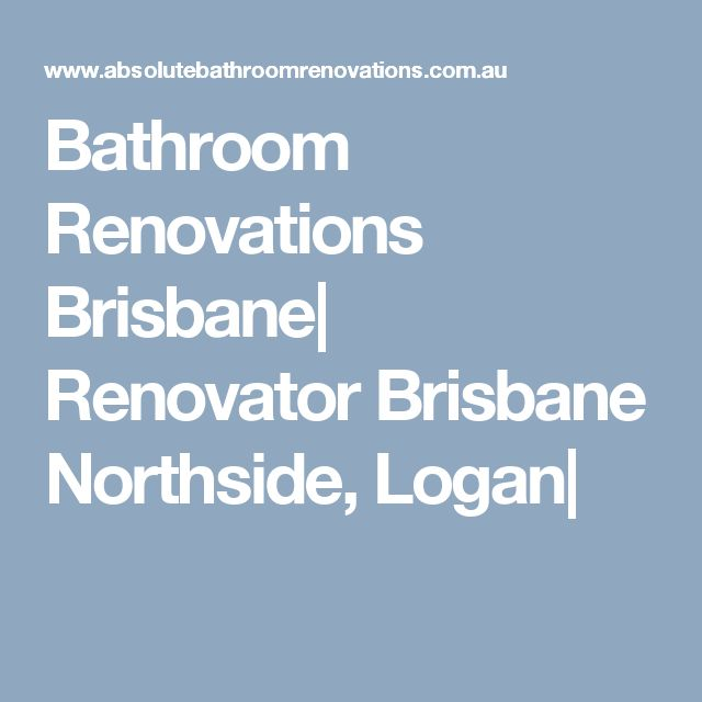 Bathroom Renovations Brisbane| Renovator Brisbane Northside, Logan|
