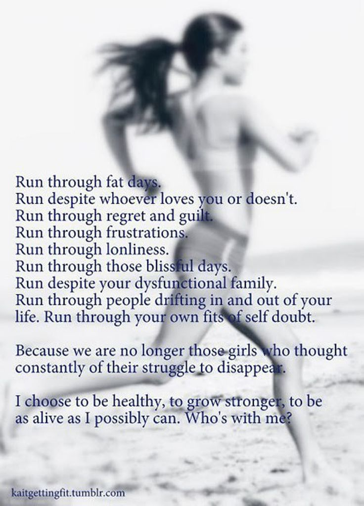 All of those apply to me and my life and make me want to lace up my shoes and run. right now.