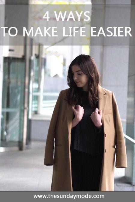 4 Ways To Make Life Easier | www.thesundaymode.com