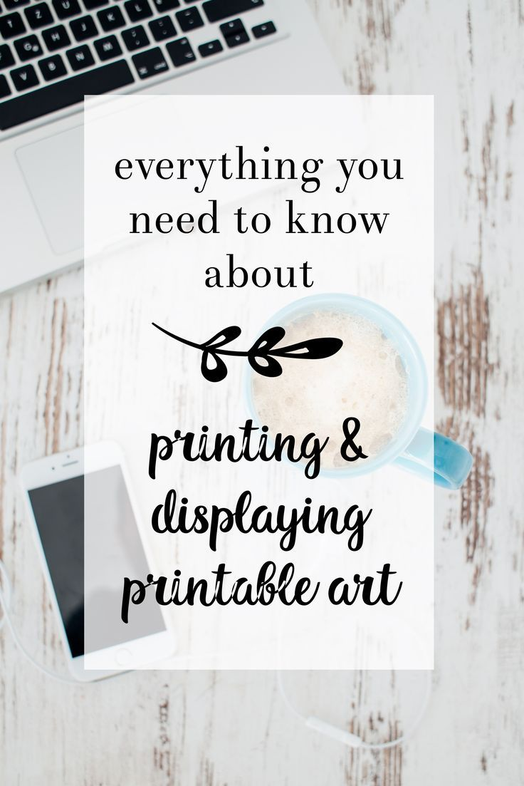 how to print printables {all your questions answered!} | how to print and display printable art