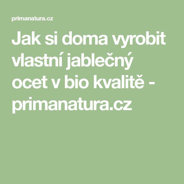 Jak si doma vyrobit vlastní jablečný ocet v bio kvalitě - primanatura.cz