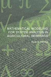 Mathematical modeling for system analysis in agricultural research. This book provides a clear picture of the use of applied mathematics as a tool for improving the accuracy of agricultural research. With new breakthroughs in computers and computer software, it has become feasible and necessary to improve the traditional approach in agricultural research by including additional mathematical modeling procedures.