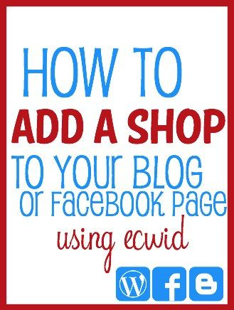 Add a Shopping Cart to your Blog or Facebook page with Ecwid {via TheCraftyMummy.com}  #blogging #Facebook #tips #tutorials #eCommerce