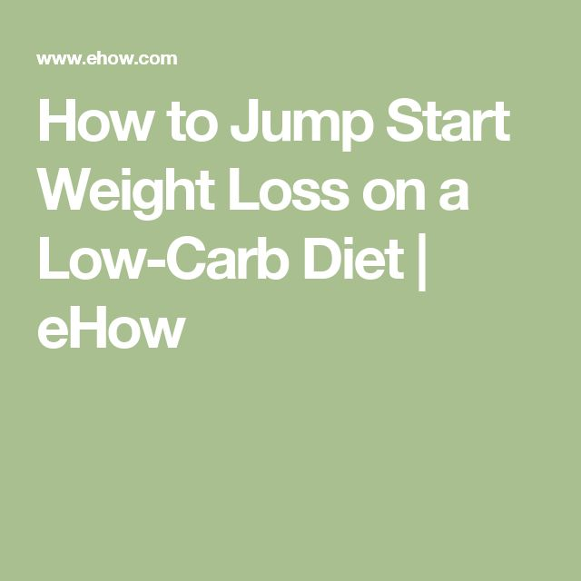How to Jump Start Weight Loss on a Low-Carb Diet | eHow