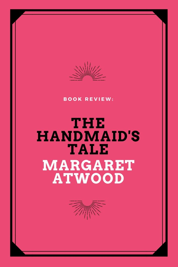Title: The Handmaid's Tale Author: Margaret Atwood Published: 1985 Publisher: McClelland & Stewart Genre: Dystopian Fiction Pages: 311 More Books by Margaret Atwood: The Blind Assassin, Oryx and Crake, Cat's Eye