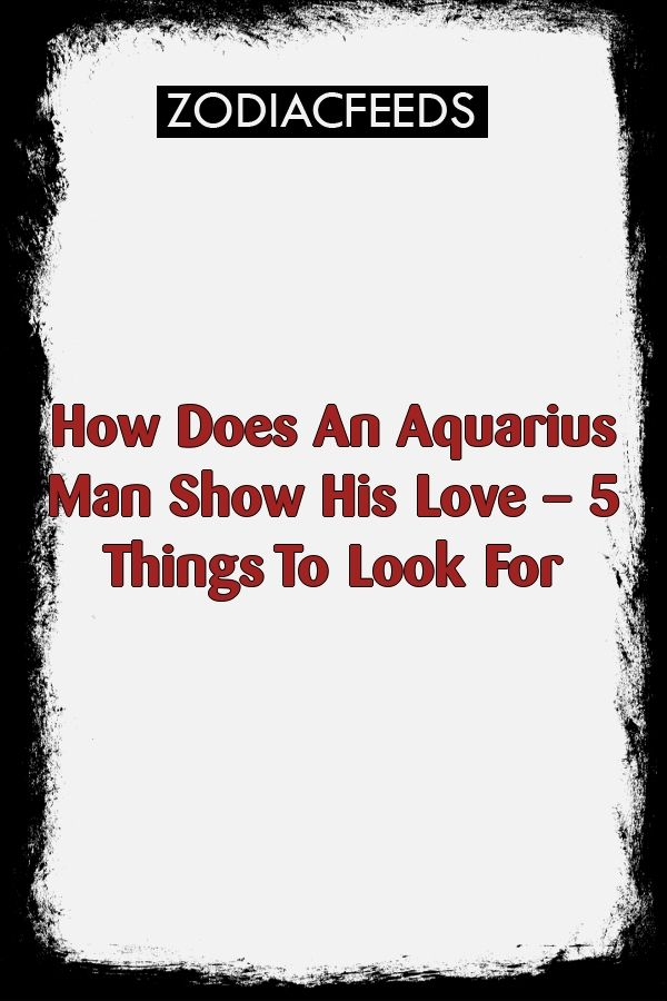 how aries man shows his love