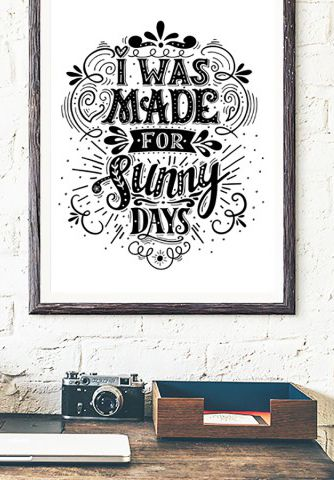 I was made for sunny days  a poster by I Love Design - Nordic Design Collective