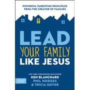Must have for every family! Lead Your Family Like Jesus: Powerful Parenting   Principles from the Creator of Families