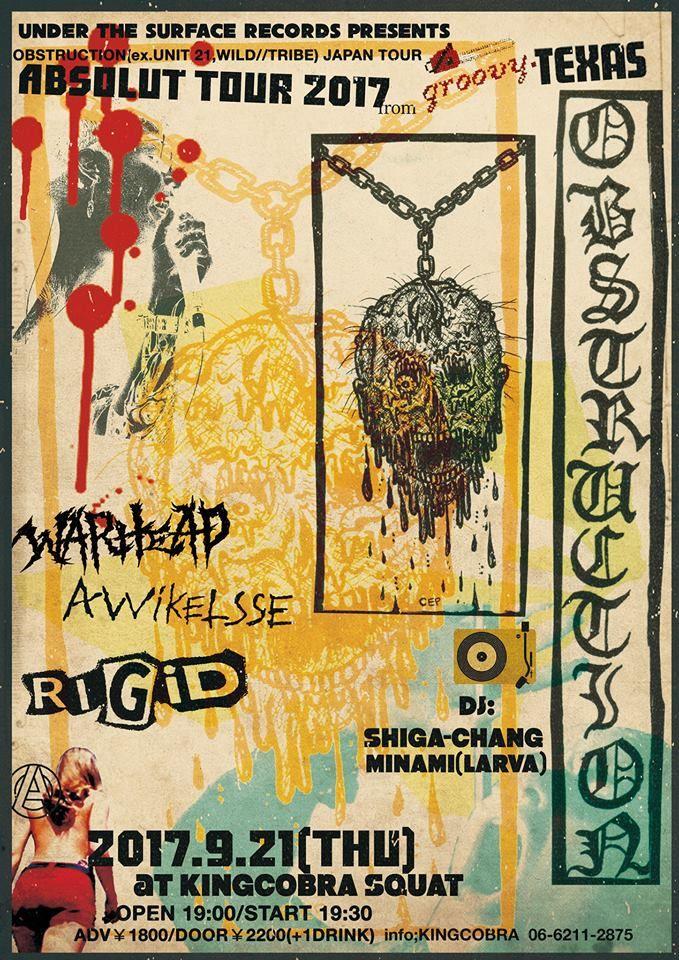 ABSOLUT OBSTRUCTION TOUR 2017 2017.9.21(THU)@kingcobra SQUAT OBSTRUCTION(texas) WARHEAD RIGID AVVIKELSSE  DJ: SHIGA-chang MINAMI(LARVA)  open19:00/start19:30 ticket:adv1800/door2200(+1drink)