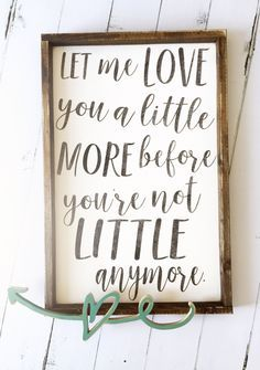 love you a little more...sweet quote for a nursery...