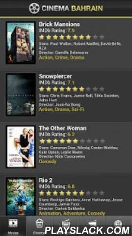 Cinema Bahrain  Android App - playslack.com , Get movie showtimes, trailers, movie ratings and other information about movies currently in Cinemas in Bahrain. This application is design to provide you movie showtimes conveniently on your mobile device. Now you don't have to go through newspapers or the website of each cinema. All you need is this single app which covers all theaters in Bahrain.