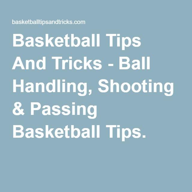 Basketball Tips And Tricks - Ball Handling, Shooting & Passing Basketball Tips.
