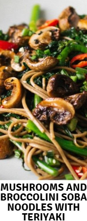 mushrooms and broccolini soba noodles with teriyaki  I have a love-hate relation…