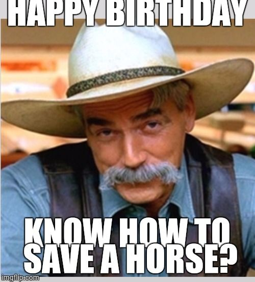 Sam Elliot happy birthday Meme Generator - Imgflip