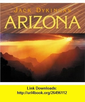 Jack Dykingas Arizona (9781565794993) Jack Dykinga, Charles Bowden , ISBN-10: 1565794990  , ISBN-13: 978-1565794993 ,  , tutorials , pdf , ebook , torrent , downloads , rapidshare , filesonic , hotfile , megaupload , fileserve