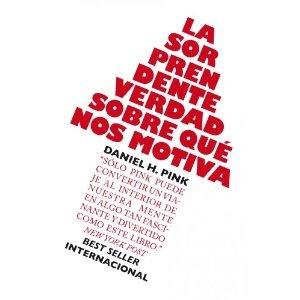 La sorprendente verdad sobre qué nos motiva: Amazon.es: Daniel H. Pink, Mar Vidal: Libros