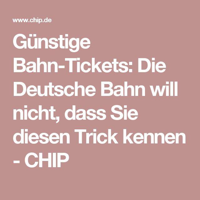 Günstige Bahn-Tickets: Die Deutsche Bahn will nicht, dass Sie diesen Trick kennen - CHIP