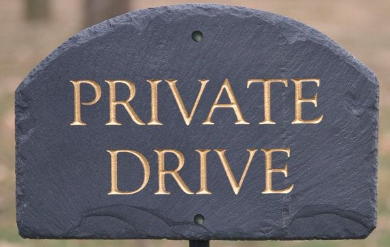 kind of tacky  but in slate, and not gold could look nice     STONE PRIVATE DRIVE Sign / Property / Plaque by TMichaelStudio, $39.99