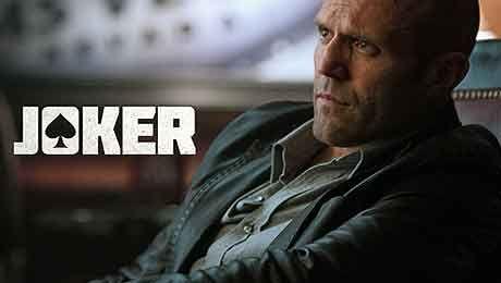 Joker ou Wild Card ,  film de Simon West avec Jason Statham, Anne Heche, Sofia Vergara. Nick Wild, son job, protection rapprochée, son ex est retrouvé morte.